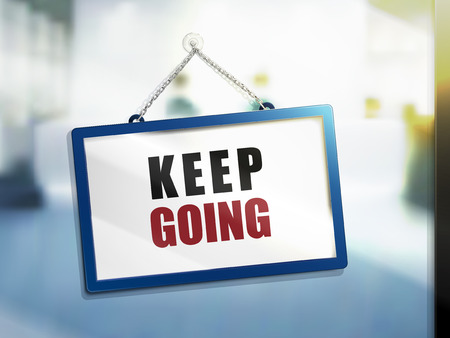 3D illustration of Keep Going text on hanging sign.