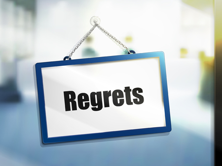 3D illustration of regrets text on hanging sign