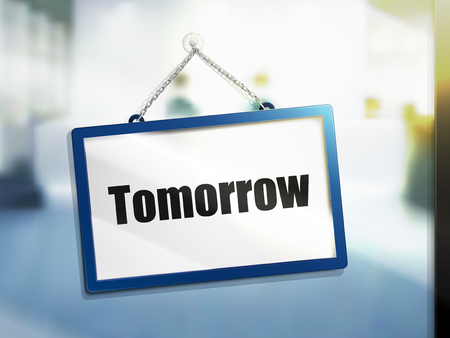tomorrow text on hanging sign, isolated bright blur background, 3d illustration