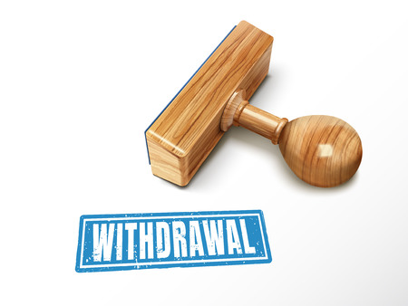 Withdrawal blue text with lying wooden stamp, 3d illustration