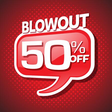 50 off: Blowout end of season sale 50 off speech bubble
