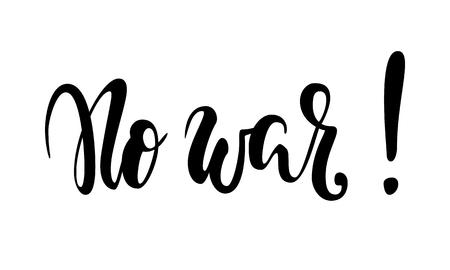 A Vector handwritten inscription No war. Hand drawn brush pen lettering.