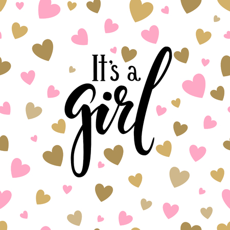 It s a girl. Hand drawn calligraphy and brush pen lettering on white background with pink and gold hearts. design for holiday greeting card and invitation of baby shower, birthday, party invitation