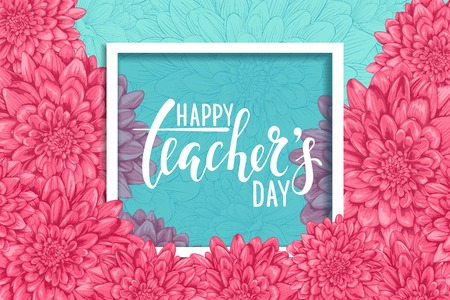 Happy teacher's day. Hand drawn brush pen lettering, flowers dahlia with Square Frame and space for text. design for holiday greeting card and invitation, flyers, posters, banner. Vectores