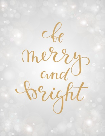 Be merry and bright. Hand drawn creative calligraphy, brush pen lettering on silver background with bokeh. design holiday greeting cards and invitations of Merry Christmas and Happy New Year, banner