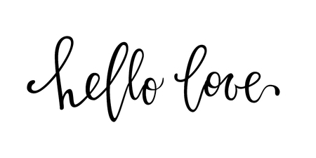 Hello love. Hand drawn creative calligraphy and brush pen lettering isolated on white background. design for holiday greeting card and invitation wedding, Valentine s day and Happy love day Ilustração