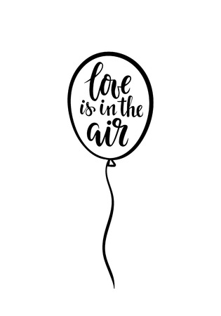 Love is in the air,  Hand drawn brush pen lettering on balloon, isolated on white background for holiday greeting card and invitation of wedding, Valentine s day, birthday and for t-shirt print.