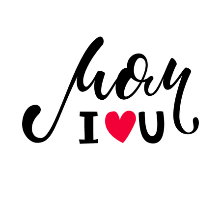 I love you mom. I heart you. I heart U. inscription Hand drawn lettering isolated on white background. design for holiday greeting card and invitation of the happy mother day, birthday and Parents day Ilustração