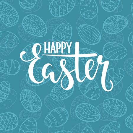 Happy Easter lettering on seamless background of doodle eggs. Design for holiday greeting card, invitation, posters, banners of the happy Easter day