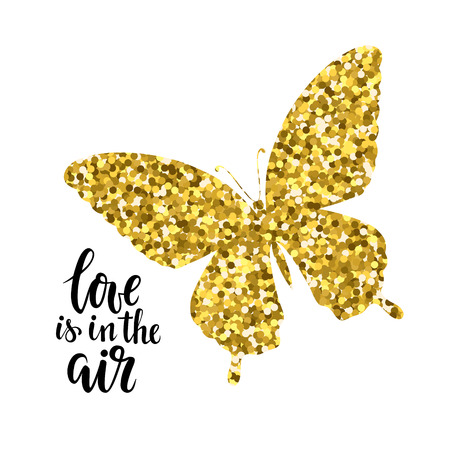 Glittering butterfly with text love is in the air Hand drawn calligraphy and brush pen lettering design for holiday greeting card and invitation of wedding, Valentine day, mothers day, birthday Ilustração