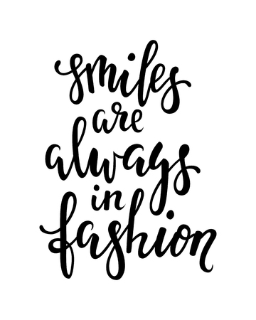 Handdrawn lettering of a phrase Smile are always in fashion. Inspirational and Motivational Quotes. Hand Brush Lettering And Typography Design Art Your Designs T-shirts, Posters, Invitations, Cards.