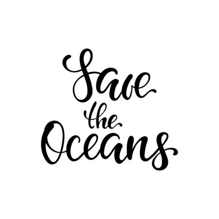 Save the Oceans, vector lettering. Keep the sea and oceans, plastic free concept. design for World Water Day and Earth Day.