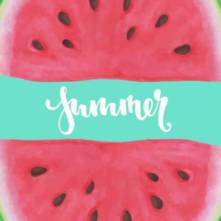 Vector print with watermelon. The inscription, lettering summer. design for holiday greeting card and invitation of seasonal summer holidays, beach parties, tourism and travel Ilustração