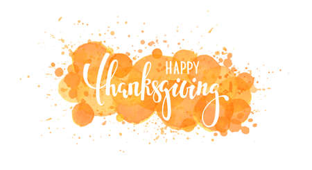 happy thanksgiving. Hand drawn calligraphy and brush pen lettering. watercolor splash effect background. design holiday greeting card and invitation of seasonal american and canadian autumn holiday.