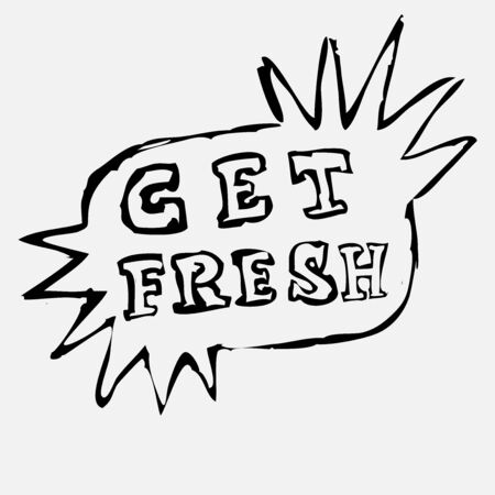 A dialog box with star shapes on the sides that says get fresh. Freehand drawing. Vector illustration.