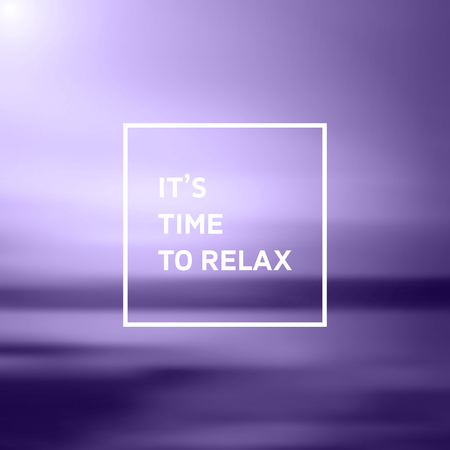 It's Time to Relax Text on Blurry pattern. Vectores