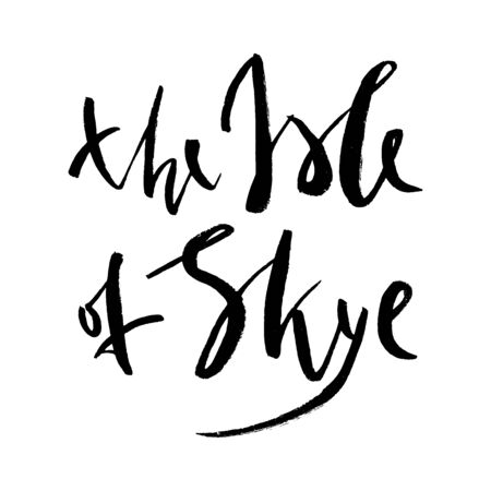 The Isle of Sky rough lettering composition for postcard, poster, invitation. Vector graffiti Isle of Skye.