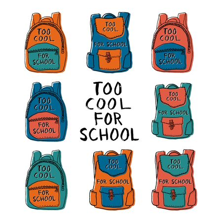 Set of eight colorful hand drawn backpacks with too cool for school lettering on top. Templates for stickers, notebook covers, posters, labels, banners, etc. Vector.