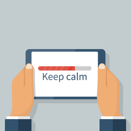 hassle: Keep calm concept. Tablet in hand, processes the download on the screen. Long wait. Vector illustration flat design
