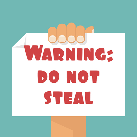 steal brain: Poster in hand with a warning: DO NOT STEAL. You can use as a template for the slogan, text message. Copyright compliance. Vector illustration flat design.