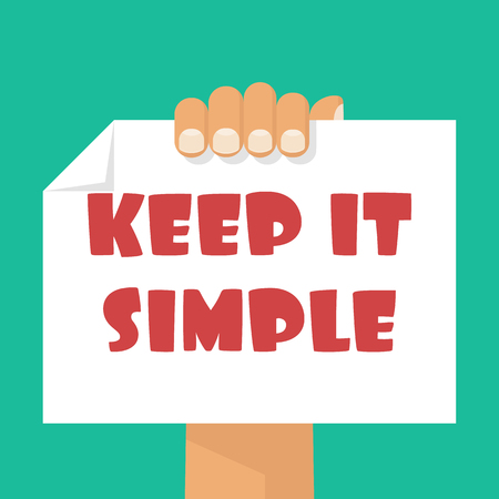 coherent: KEEP IT SIMPLE message on a poster holding in hands. Vector illustration flat design. Isolated on white background. It can be used for another text message. Stock Photo