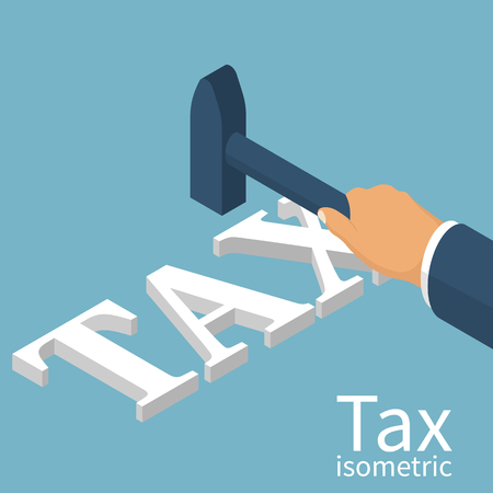 break in: Man holding a hammer in hand, to break up Tax. Isometric 3d design. Avoid taxes concept. Vector illustration.