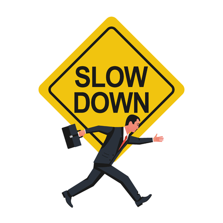 Slow down. Sign warning businessman to run not so fast. Vector illustration flat design. Isolated on white background. Running man in a suit and with a briefcase.