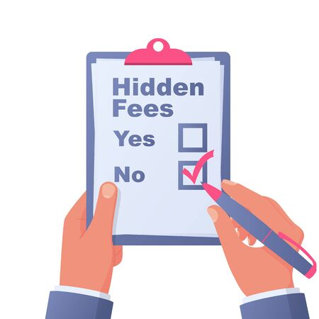 No Hidden Fees. Clipboard in hand with pen. Make mark lack of fees.
