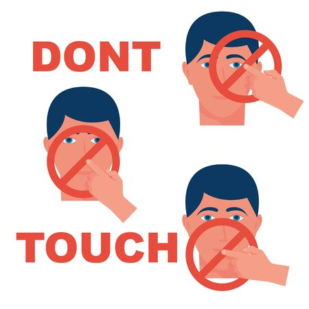 Do not touch eyes, nose and mouth. Sign prohibiting touching the face