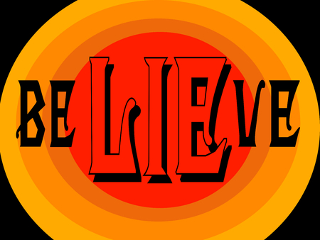 Believe and lie on orange, red and black background. 일러스트