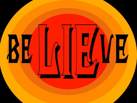 Croyez et mentez sur fond orange, rouge et noir. Vecteurs