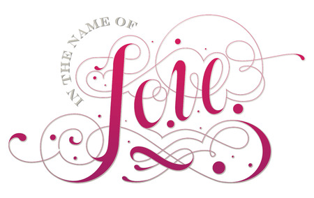 Custom hand lettered typography with flourishes - In the name of Love Vector
