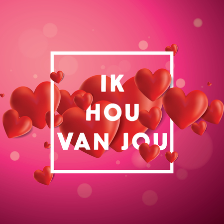 Decorative vector background with realistic 3D looking hearts created with gradient mesh, Ik Hou van Jou (I love You in Dutch) typographic message