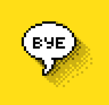 bye: Bubble greeting with Bye!, flat pixelated illustration. - Stock vector