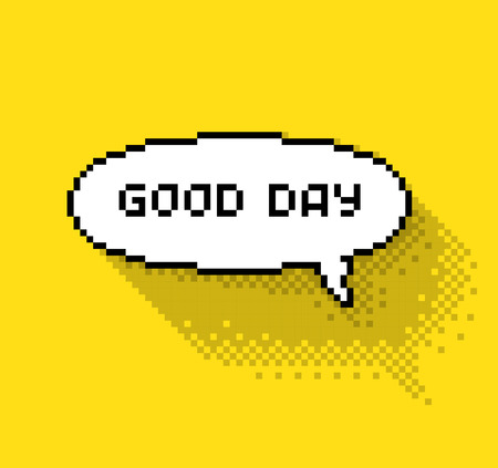 good day: Text bubble with Good day phase, flat pixelated illustration. - Stock vector
