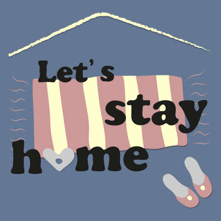 Stay home vector, family motivational quotes to stay safe at home from disease outbreaks. text with the house logo.