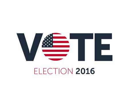 Patriotic 2016 voting poster. Presidential election 2016 in USA. Typographic banner with round flag of the United States Illustration
