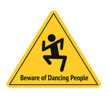 yellow beware: Vector funny road sign for bar or night club. Beware of dancing people. Yellow attention signs. Flat design