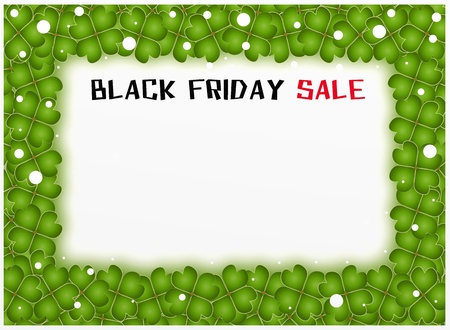friday: Black Friday Message in A Lovely Frame of Green Lucky Four Leaf Clovers and Snows with Copy Space for Add Content or Picture, Sign for Start Christmas Shopping Season