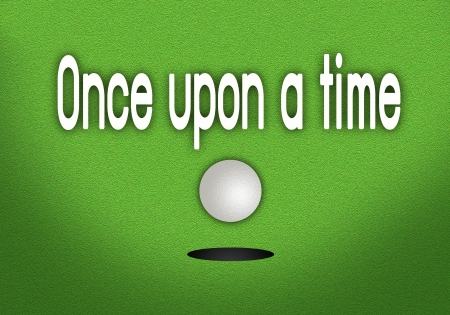 Perfect Golf Green with A Golf Ball in The Cup with Word  Once Upon A Time  photo