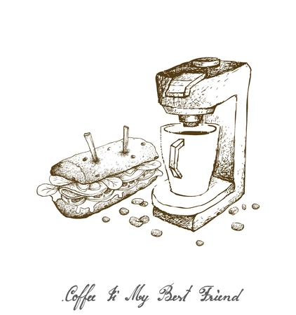 Coffee Is My Best Friend, Illustration Hand Drawn Sketch of A Cup of Coffee with Espresso Machine and Baguette Sandwich Isolated on White Background.
