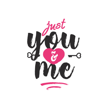 Valentines day emblem with sign just you and me isolated on white background for use greeting card, label, tag, decoration, stamp, poster, romantic quote, sale banner. Vector Illustration