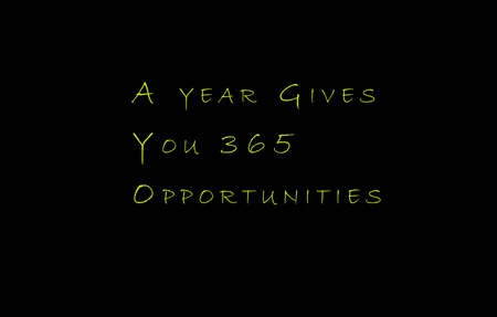 A year Gives You 365 Opportunities Concept photo