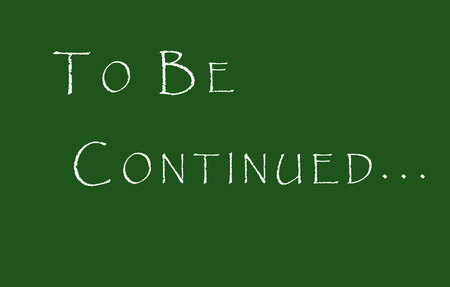 continued: To be continued