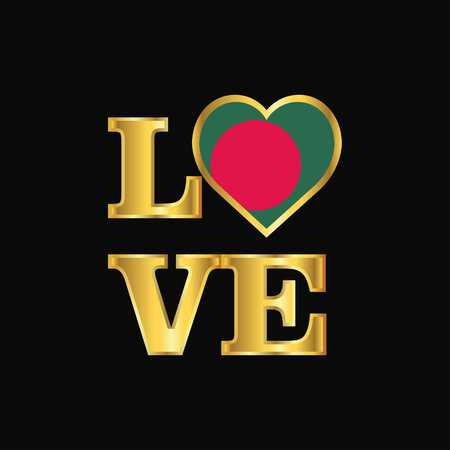 Love typography Bangladesh flag design vector Gold lettering Illustration