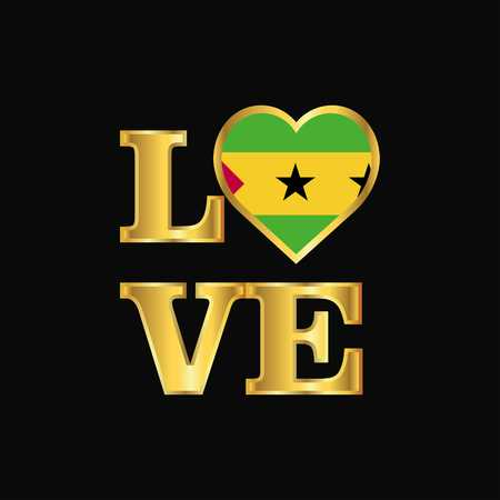 Love typography Sao Tome and Principe flag design vector Gold lettering