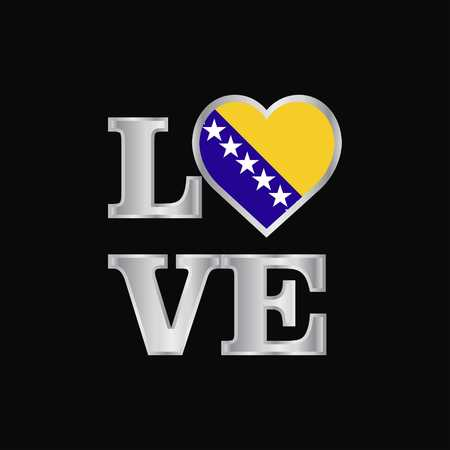 Love typography Bosnia and Herzegovina flag design vector beautiful lettering