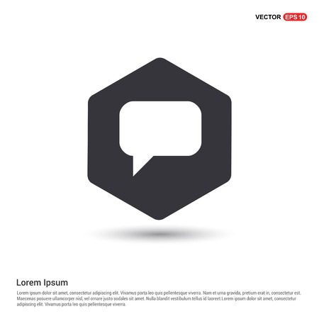 Speech bubble icon Hexa White Background icon template - Free vector icon