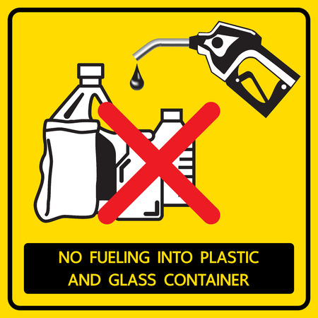 yellow beware: No fueling into plastic and glass container signal vector illustration