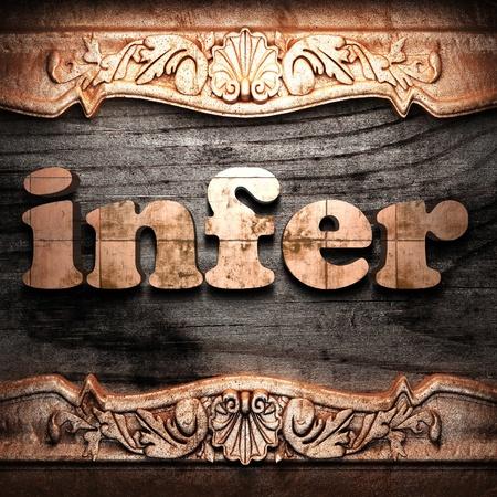 infer: Golden word on wood